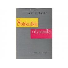 Jiří Hořejší: Sbírka úloh z dynamiky