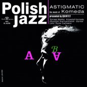 ASTIGMATIC (POLISH JAZZ)