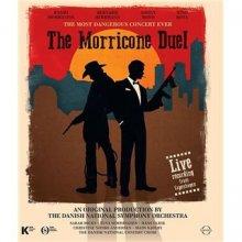 THE MORRICONE DUEL - THE MOST DANGEROUS CONCERT EVER / ENNIO MORRICONE, BERNARD HERRMANN, SONNY BONO, NINO RO