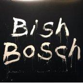 Bish Bosch