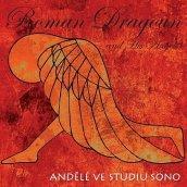 Roman Dragoun And His Angels : Andělé ve studiu SONO