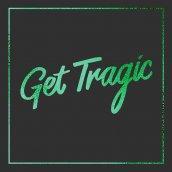 Get Tragic