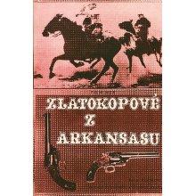 ZLATOKOPOVÉ Z ARKANSASU (Die Goldsucher von Arkansas) filmový plakát