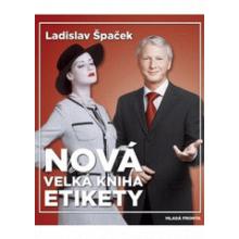 nová velká kniha etikety ladislav špaček