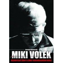Miki Volek Nespoutaný život krále českého rock and rollu