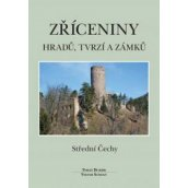 Zříceniny hradů, tvrzí a zámků Střední Čechy