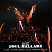 Slow Burners