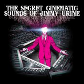THE SECRET SINEMATIC SOUNDS OF JIMMY URINE