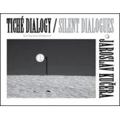 Tiché dialogy Silent Dialogues Jaroslav Kučera