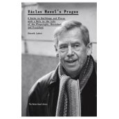 Kniha: Václav Havel´s Prague -- A Guide to Buildings and…