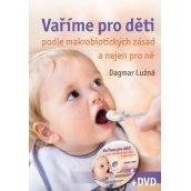 Vaříme pro děti podle makrobiotických zásad a nejen pro ně …