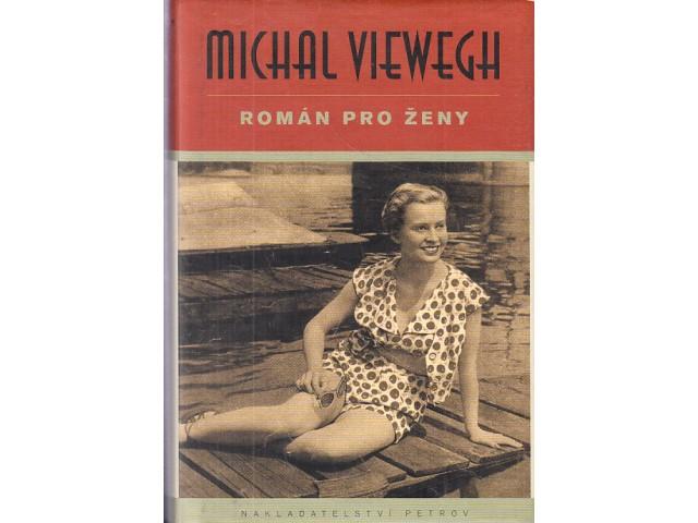 Michal Viewegh - Román pro ženy  d7ed7d5a13