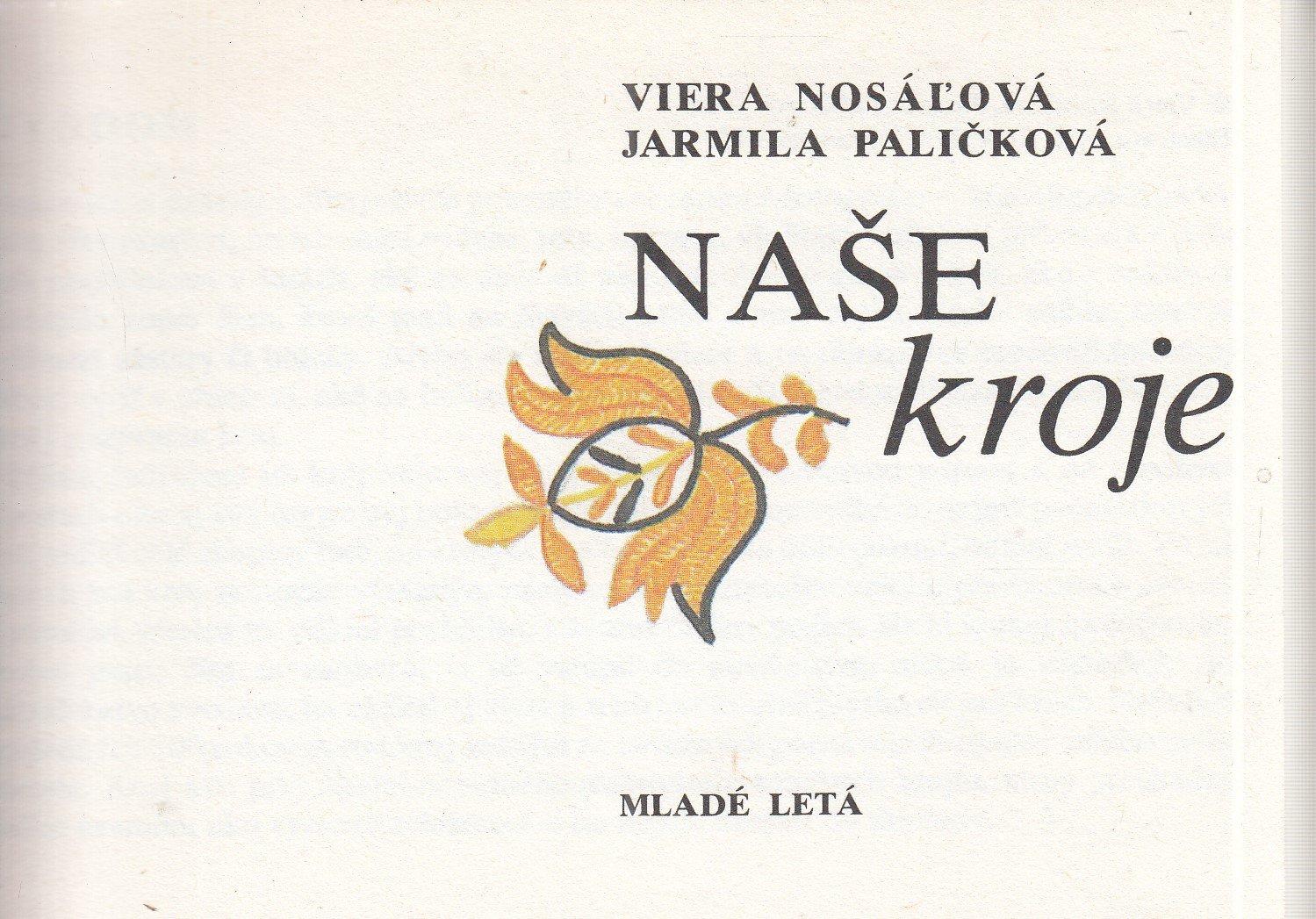 bc9cc89d1 Viera Nosálová, Jarmila Paličková - Naše kroje | Spálená 53